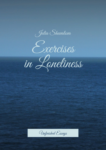 Exercises in Loneliness