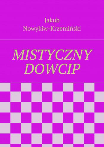 MISTYCZNY DOWCIP