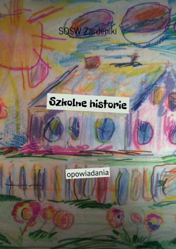 SZKOLNE HISTORIE
