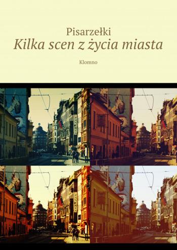 Kilka scen z życia miasta