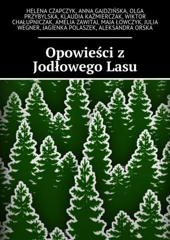 Opowieści z Jodłowego Lasu