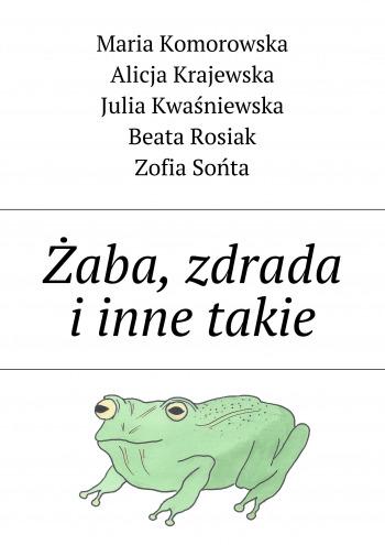 Żaba, zdrada iinne takie