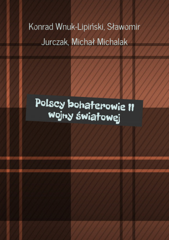 Polscy bohaterowie II wojny światowej