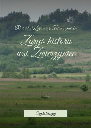 Zarys historii wsi Zwierzyniec