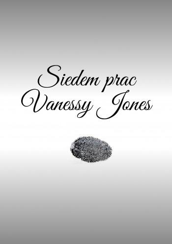 Siedem prac Vanessy Jones