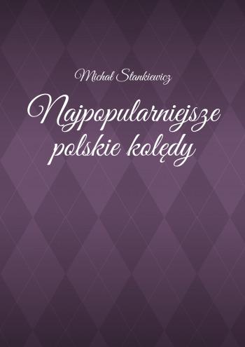 Najpopularniejsze polskie kolędy