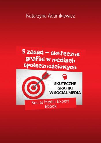 5 zasad - skuteczne grafiki w mediach społecznościowych