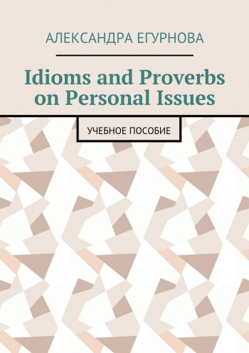 Idioms and Proverbs on Personal Issues