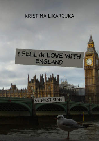 I fell in love with England