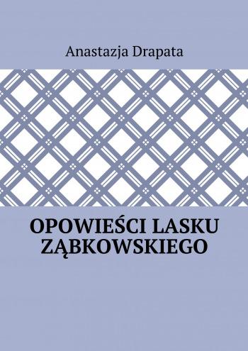 Opopwieści lasku Ząbkowskiego