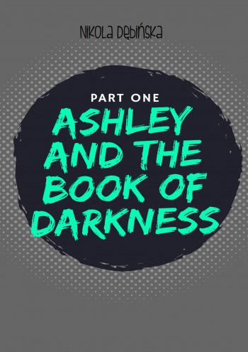 Ashley and the Book ofDarkness: part one