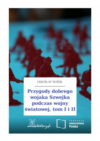Przygody dobrego wojaka Szwejka podczas wojny światowej, tom I i II