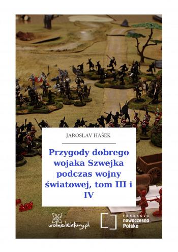 Przygody dobrego wojaka Szwejka podczas wojny światowej, tom III i IV