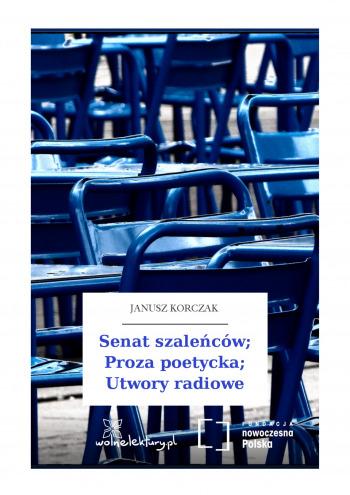 Senat szaleńców; Proza poetycka; Utwory radiowe