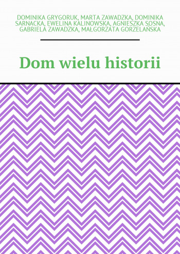 Dom wielu historii