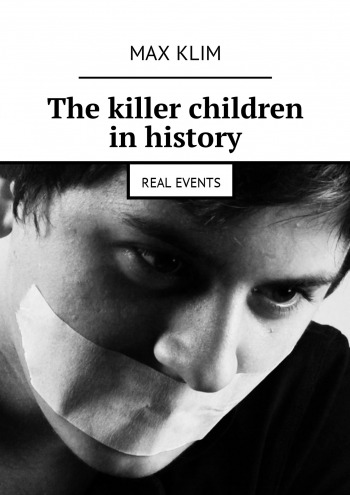 The killer children in history
