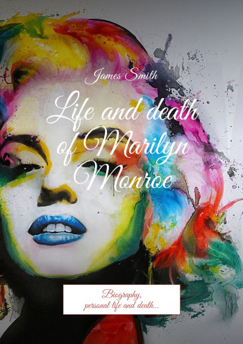 Life and death ofMarilyn Monroe