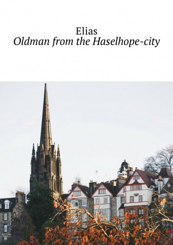 Oldman from the Haselhope-city