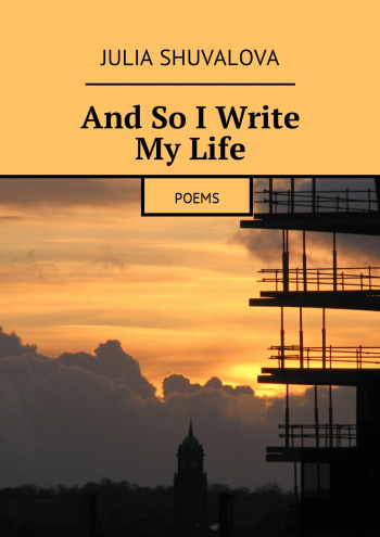 And So I Write My Life
