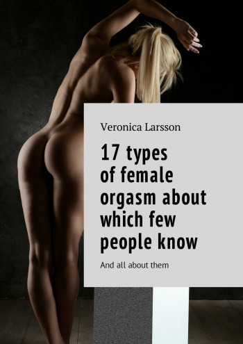 17types offemale orgasm about which few peopleknow
