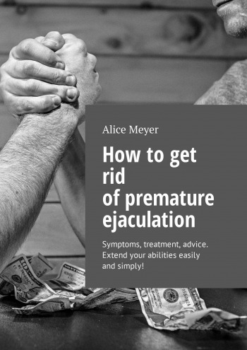 How to get rid of premature ejaculation