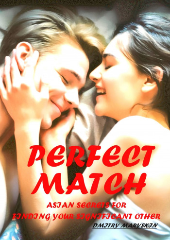 Perfect Match: Asian Secrets for Finding Your Significant Other