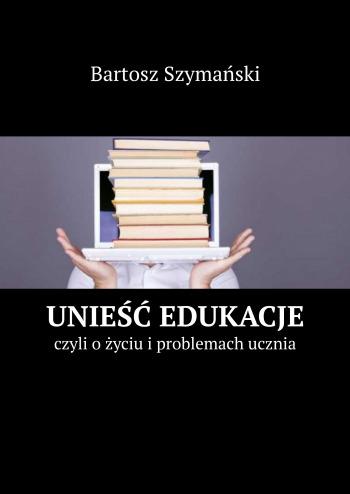 Edukacja w oczach ucznia XXI wieku