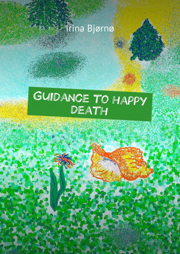 Guidance to happy death