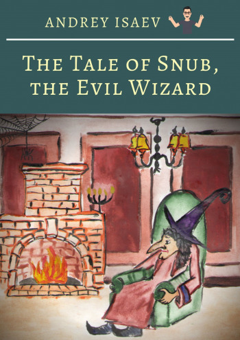 The Tale of Snub, the Evil Wizard