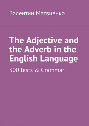 The Adjective and the Adverb in the English Language